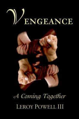 Vengeance: A Coming Together by LeRoy Powell, III