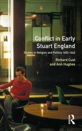 Conflict in Early Stuart England by Richard Cust image