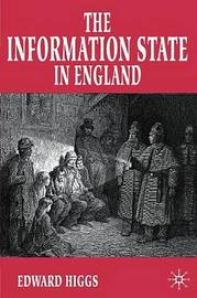 The Information State in England by Edward Higgs