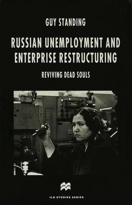 Russian Unemployment and Enterprise Restructuring by Guy Standing