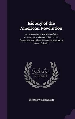History of the American Revolution by Samuel Farmer Wilson image