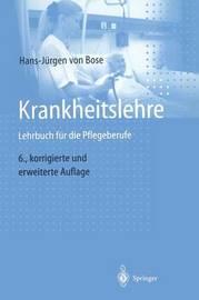 Krankheitslehre: Lehrbuch Fur Die Pflegeberufe by Hans-J]rgen Von Bose