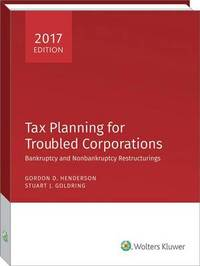 Tax Planning for Troubled Corporations (2017) by Gordon D. Henderson