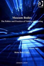 Museum Bodies by Helen Rees Leahy