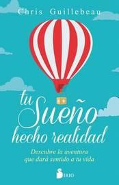 Tu Sueno Hecho Realidad by Chris Guillebeau