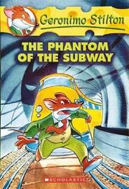The Phantom of the Subway (Geronimo Stilton #13) by Geronimo Stilton