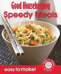 Good Housekeeping Easy to Make! Speedy Meals by Good Housekeeping Institute