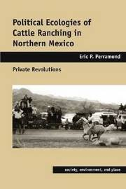 Political Ecologies of Cattle Ranching in Northern Mexico image