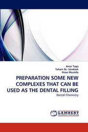 Preparation Some New Complexes That Can Be Used as the Dental Filling by Amer Taqa