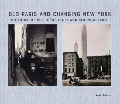 Old Paris and Changing New York by Kevin Moore