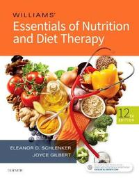 Williams' Essentials of Nutrition and Diet Therapy by Eleanor Schlenker