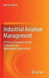 Industrial Aviation Management by Martin Hinsch