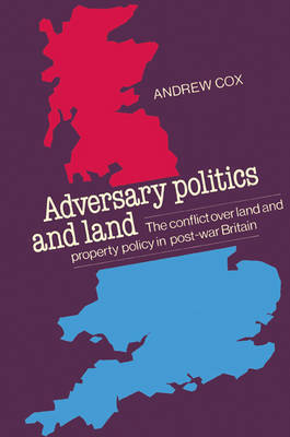 Adversary Politics and Land by Andrew Cox