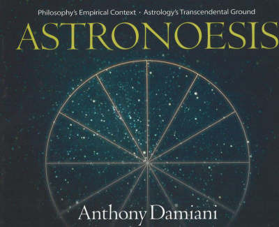 Astronoesis by Anthony J. Damiani