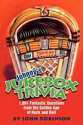 Johnny's Jukebox Trivia by John Robinson