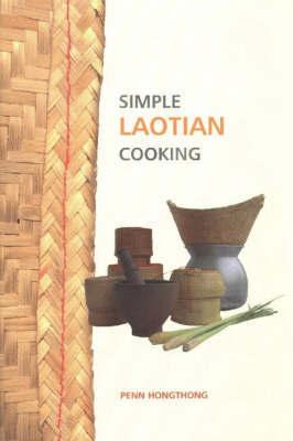 Simple Laotian Cooking by Penn Hongthong