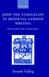 John the Evangelist and Medieval German Writing by Annette Volfing image