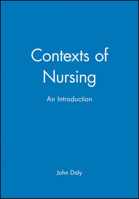 Contexts of Nursing by John Daly image