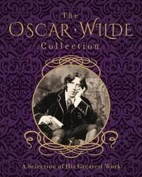 Oscar Wilde Collection, the by Oscar Wilde