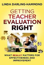 Getting Teacher Evaluation Right by Linda Darling-Hammond