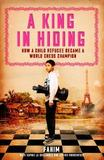 A King in Hiding by Fahim