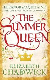 The Summer Queen by Elizabeth Chadwick