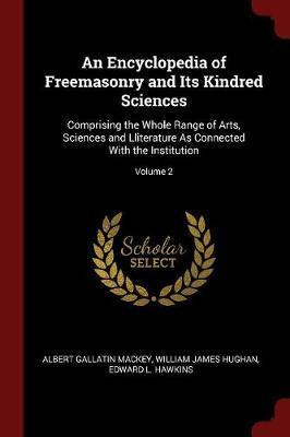 An Encyclopedia of Freemasonry and Its Kindred Sciences by Albert Gallatin Mackey image