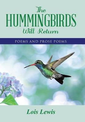 The Hummingbirds Will Return by Lois Lewis