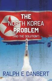 The North Korea Problem by Ralph E. Danbert image