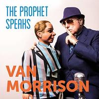 The Prophet Speaks by Van Morrison