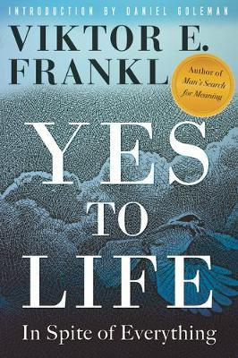 Yes to Life by Viktor E Frankl