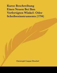 Kurze Beschreibung Eines Neuen Bei Ihm Verfertigten Winkel- Oder Scheibeninstruments (1794) by Christoph Caspar Hoschel image