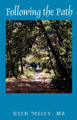 Following the Path by Ileen, Seeley MA