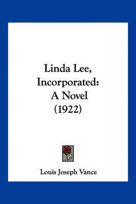 Linda Lee, Incorporated: A Novel (1922) by Louis Joseph Vance