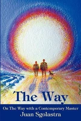 The Way: On the Way with a Contemporary Master by Juan Sgolastra image