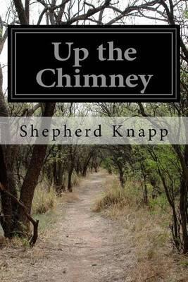Up the Chimney by Shepherd Knapp