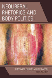 Neoliberal Rhetorics and Body Politics by Tara Pauliny