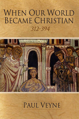 When Our World Became Christian by Paul Veyne image