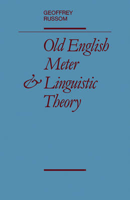 Old English Meter and Linguistic Theory by Geoffrey Russom