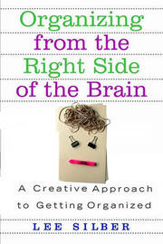 Organizing from the Right Side of the Brain by Lee Silber