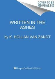 Written in the Ashes by K. Hollan Van Zandt image