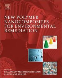 New Polymer Nanocomposites for Environmental Remediation by Hussain