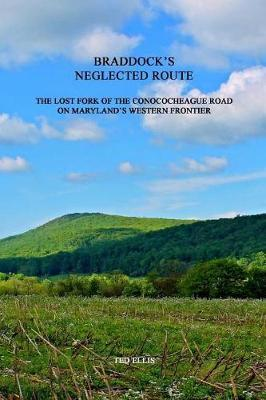 Braddock's Neglected Route by Ted Ellis