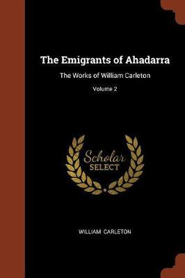 The Emigrants of Ahadarra by William Carleton image