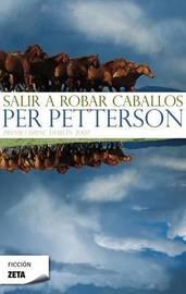 Salir A Robar Caballos by Per Petterson image