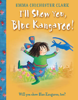 I'll Show You, Blue Kangaroo by Emma Chichester Clark image