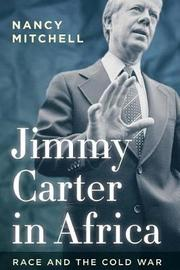 Jimmy Carter in Africa by Nancy Mitchell