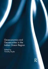 Geoeconomics and Geosecurities in the Indian Ocean Region