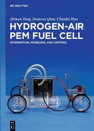 Hydrogen-Air PEM Fuel Cell by Shiwen Tong