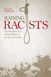 Raising Racists by Kristina DuRocher